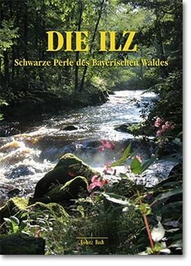 Die Ilz. Schwarze Perle des Bayerischen Waldes
