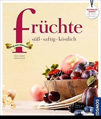 Früchte - süß . saftig . köstlich