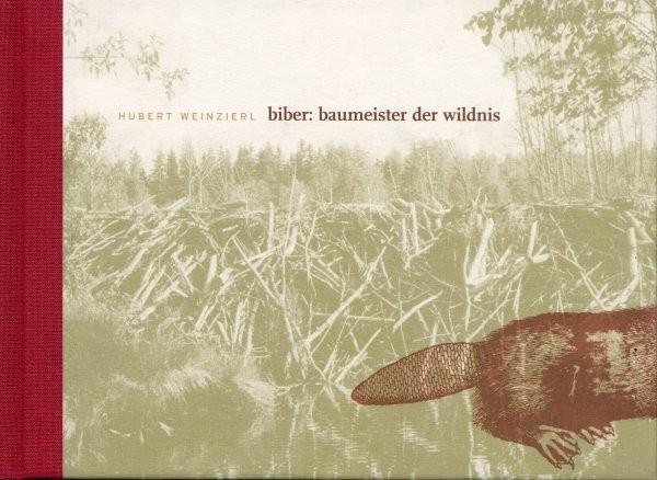 """Buch """"Biber Baumeister der Wildnis"""""""