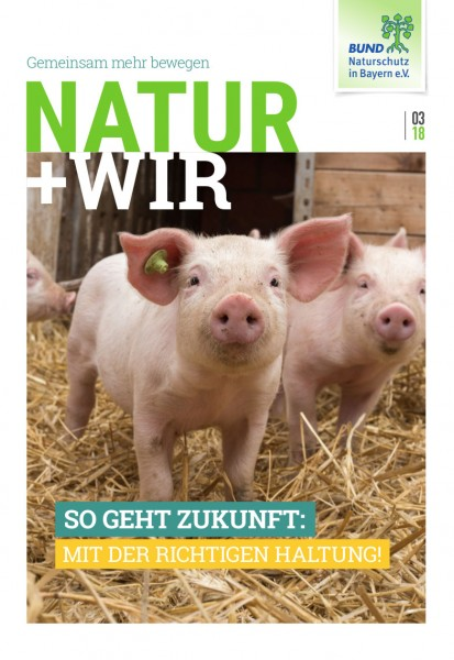 """Natur+Wir, 3/2018 """"Tierhaltung"""""""
