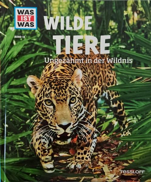 Was ist was (Band 13): Wilde Tiere.